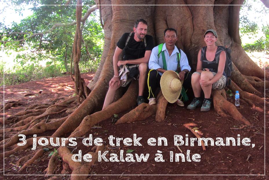 3 jours de trek en Birmanie, de Kalaw à Inle
