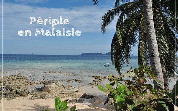 Périple en Malaisie